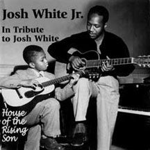 Josh White Jr. - House Of The Rising Son/ In Tribute To Josh White (CD)