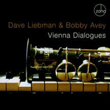 Dave Liebman & Bobby Avey - Vienna Dialogues (CD)