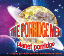 the Porridge Men - Planet Porridge (CD)