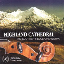 the Scottish Fiddle Orchestra - Highland Cathedral (CD)