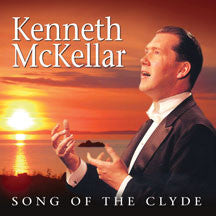 Kenneth McKellar - Song of the Clyde (CD)