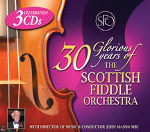 the Scottish Fiddle Orchestra - 30 Glorious Years of the Scottish Fiddle Orchestra (3 Cd) (CD)