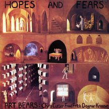 Art Bears - Hopes And Fears (CD)