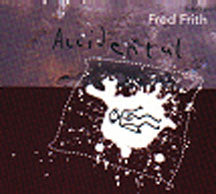 Fred Frith - Accidental (CD)