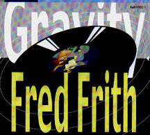 Fred Frith - Gravity (CD)