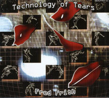 Fred Frith - Technology Of Tears (CD)