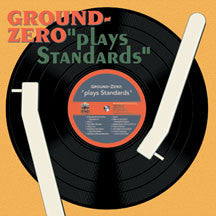 Ground Zero - Plays Standards (CD)