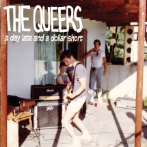 Queers - A Day Late And A Dollar Short (CD)