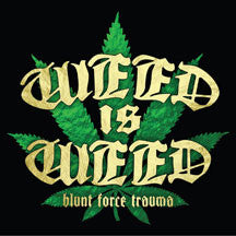 Weed Is Weed - Blunt Force Trauma (CD)
