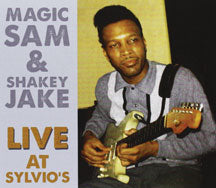Magic Sam and Shakey Jake - Live At Sylvio's 1966 (CD)