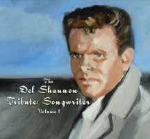 The Del Shannon Tribute: Songwriter, Vol. 1 (CD)
