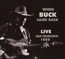 Buck Owens - When Buck Came Back! Live In San Francisco 1989 (CD)