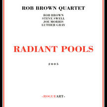Rob Brown Quartet - Radiant Pools (CD)