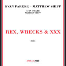 Evan/matthew Shipp Parker - Rex, Wrecks & Xxx (CD)