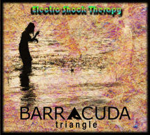 Barracuda Triangle - Electro Shock Therapy (CD)