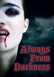 Always From Darkness (DVD)