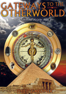 Gateways to the Otherworld: Quantum Mind of God Part 2 (DVD)
