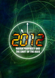 2012: Mayan Prophecy and the Shift of the Ages (DVD)