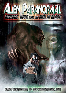 Alien Paranormal: Bigfoot, Ufos And The Men In Black (DVD)