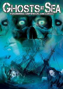 Ghosts At Sea: Paranormal Shipwrecks And Curses (DVD)