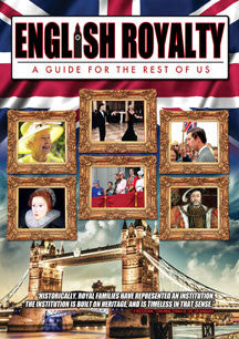 English Royalty: A Guide For The Rest Of Us (DVD)