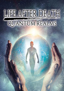 Life After Death: Quantum Realms (DVD)