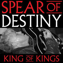 Spear Of Destiny - King Of Kings (CD/DVD)
