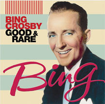 Bing Crosby - Good & Rare (CD)