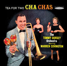 Dorsey, Tommy / Covington,  Warren - Tea For Two Cha Chas (CD)