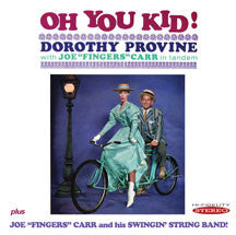 Provine, Dorothy / Carr, Joe - Oh! You Kid (CD)