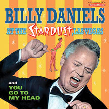 Billy Daniels - Billy Daniels At The Stardust, Las Vegas  / You Go To My Head (CD)