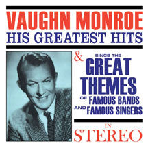Vaughn Monroe - Greatest Hits/Sings The Great Themes Of Famous Bands And Famous Singers (CD)