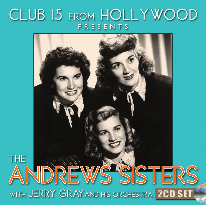 Andrews Sisters - Club 15 From Hollywood Presents The Andrews Sisters (CD)
