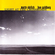Marty Ehrlich & Ben Goldberg - Light At The Crossroads (CD)