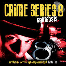Crime Series Volume 8: Cannibals (CD)