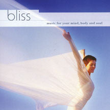 Bliss: Music For Your Mind, Body And Soul (CD)