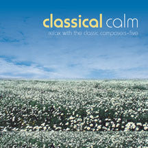 Classical Calm: Relax With The Classic Composers (vol 5) (CD)