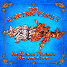 Electric Family - Ice Cream Phoenix: Resurrection (CD)