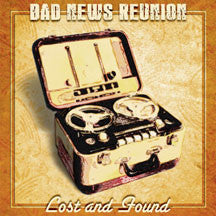 Bad News Reunion - Lost And Found (CD)