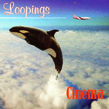 Cinema - Loopings (CD)