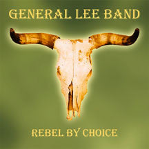 General Lee Band - Rebel By Choice (CD)