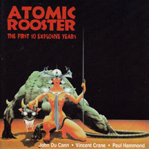 Atomic Rooster - The First 10 Explosive Years (CD)