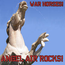 Angel Air Rocks! - War Horses! (CD)