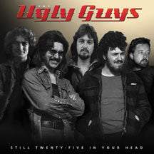 Ugly Guys - Still Twenty-five In Your Head (CD)