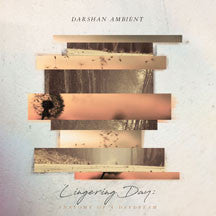 Darshan Ambient - Lingering Day: Anatomy Of A Daydream (CD)