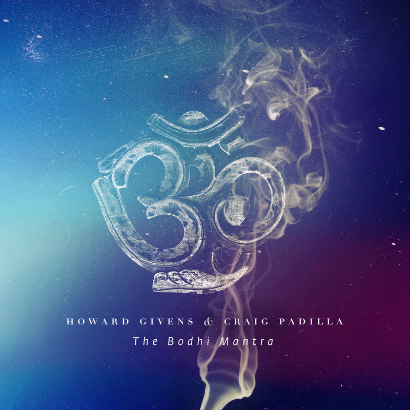 Howard Givens & Craig Padilla - The Bodhi Mantra (LP)