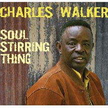 Charles Walker - Soul Stirring Thing (CD)