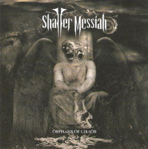 Shatter Messiah - Orphans of Chaos (VINYL ALBUM)