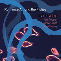 Liam Noble - Romance Among The Fishes (CD)