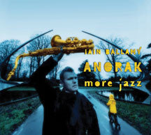 Iain Ballamy's Anorak - Anorak More Jazz (CD)